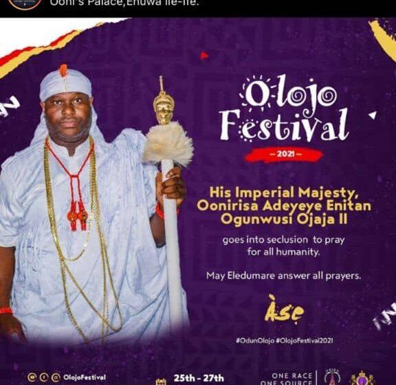 Olojo Festival 2021: Ooni Begins 7 Days Seclusion